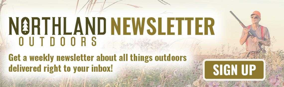 Sign up for the Northland Outdoors newsletter
